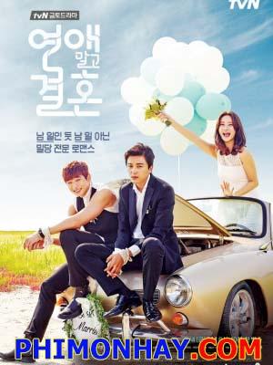 Hôn Nhân Không Hẹn Hò Marriage Without Dating.Diễn Viên: Yun Woo Jin,Han Groo,Jung Jin Woon,Han Sun Hwa,Huh Jung Min,Yoon So Hee,Kim Gab Soo,Kim Hae