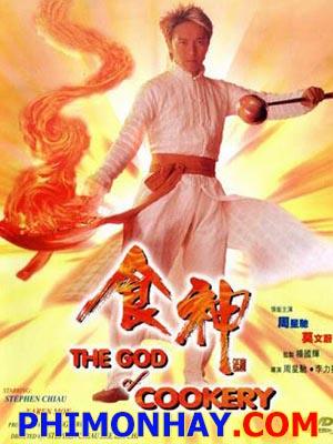Thần Ăn, Vua Đầu Bếp  The God Of Cookery.Diễn Viên: Châu Tinh Trì,Karen Mok,Vincent Kok,Ngô Mẫn Đạt
