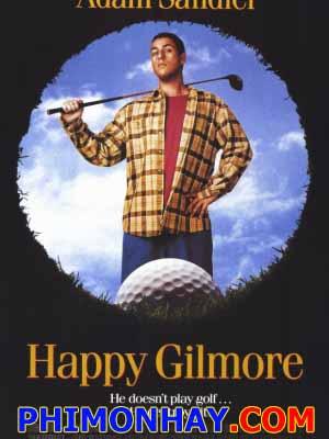 Cao Thủ Đánh Lỗ Happy Gilmore.Diễn Viên: Adam Sandler,Christopher Mcdonald,Julie Bowen