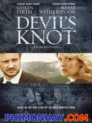 Nút Thắt Của Quỷ Devils Knot.Diễn Viên: Colin Firth,Reese Witherspoon,Alessandro Nivola