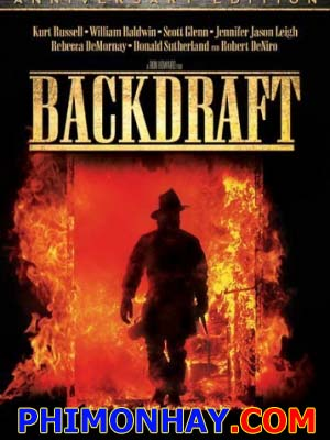 Bức Tường Lửa Backdraft.Diễn Viên: Kurt Russell,William Baldwin,Robert De Niro