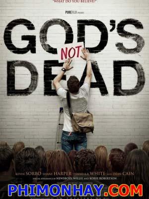 Chúa Không Chết Gods Not Dead.Diễn Viên: Shane Harper,Kevin Sorbo,David Ar White