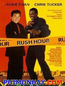 Giờ Cao Điểm 1  Rush Hour 1.Diễn Viên: Thành Long,Chris Tucker,Tom Wilkinson,Christopher Penn,Elizabeth
