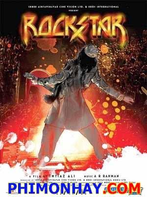 Ngôi Sao Nhạc Rock Rockstar.Diễn Viên: Ranbir Kapoor,Nargis Fakhri,Shammi Kapoor,Shikha Jain