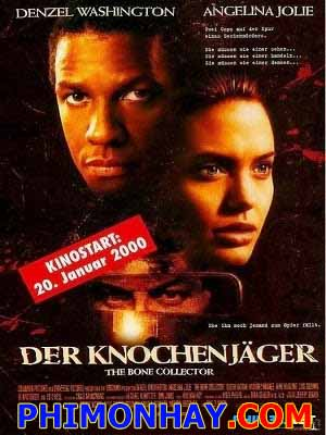 Kẻ Tầm Xương The Bone Collector.Diễn Viên: Denzel Washington,Angelina Jolie,Queen Latifah,Michael Rooker