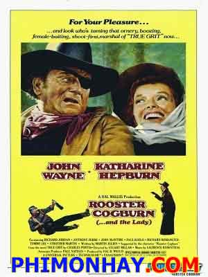 Cảnh Sát Về Hưu Rooster Cogburn.Diễn Viên: John Wayne,Katharine Hepburn,Anthony Zerbe,Richard Jordan