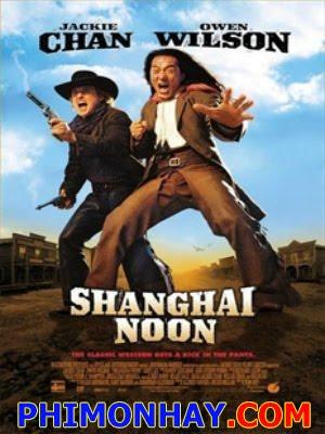 Trưa Thượng Hải Shanghai Noon.Diễn Viên: Thành Long,Owen Wilson,Lucy Liu,Brandon Merrill,Roger Yuan