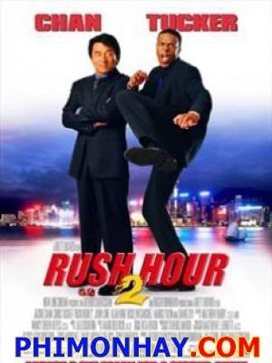 Giờ Cao Điểm 2 Rush Hour 2.Diễn Viên: Thành Long,Chris Tucker,John Lone,Ziyi Zhang,Roselyn Sanchez,