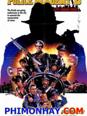 Học Viện Cảnh Sát 6 Police Academy 6: City Under Siege.Diễn Viên: Bubba Smith,David Graf,Michael Winslow
