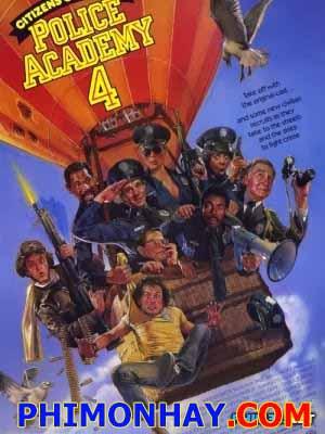 Học Viện Cảnh Sát 4 Police Academy 4: Citizens On Patrol.Diễn Viên: Steve Guttenberg,Bubba Smith,Michael Winslow