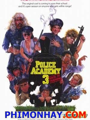 Học Viện Cảnh Sát 3 Police Academy 3: Back In Training.Diễn Viên: Steve Guttenberg,Bubba Smith,David Graf