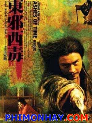 Đông Tà Tây Độc: Cát Bụi Thời Gian Ashes Of Time: Redux.Diễn Viên: Brigitte Lin,Maggie Cheung,Leslie Cheun
