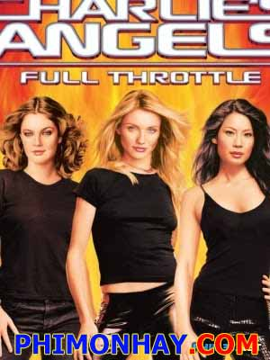 Những Thiên Thần Của Charlies: Tốc Độ Tối Đa Charlies Angels: Full Throttle.Diễn Viên: Drew Barrymore,Lucy Liu,Cameron Diaz