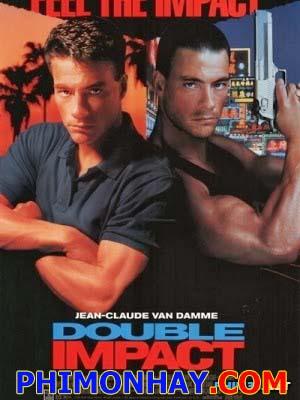 Cú Đòn Kép Double Impact.Diễn Viên: Jean Claude Van Damme,Geoffrey Lewis,Paul Aylett