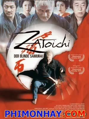 Kiếm Sĩ Mù: Zatoichi The Blind Swordsman.Diễn Viên: Takeshi Kitano,Tadanobu Asano,Michiyo Ohkusu
