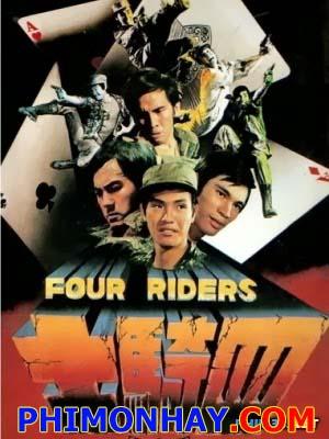 Tứ Đại Thiên Vương Four Riders.Diễn Viên: Khương Đại Vệ,Địch Long,Trần Quang Thái