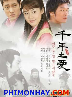 Chuyện Tình Vượt Thời Gian Thousand Years Of Love.Diễn Viên: Sung Yu Ri,So Ji Sub,Kim Nam Jin,Kim Sa Rang