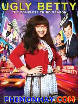 Betty Xấu Xí Ugly Betty.Diễn Viên: America Ferrera,Eric Mabius,Tony Plana