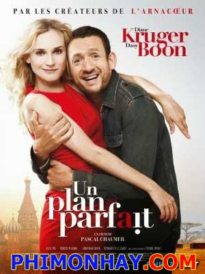 Kế Hoạch Hoàn Hảo Un Plan Parfait.Diễn Viên: Diane Kruger,Dany Boon,Alice Pol