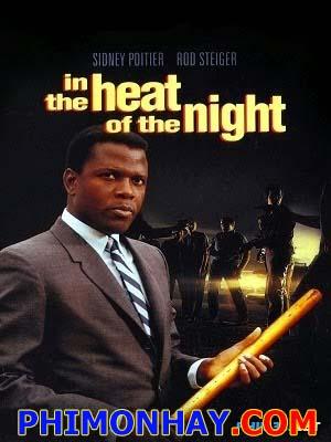 Cuộc Cưỡng Ép Lúc Nửa Đêm In The Heat Of The Night.Diễn Viên: Sidney Poitier,Rod Steiger,Warren Oates,Lee Grant