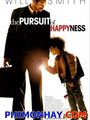 Mưu Cầu Hạnh Phúc The Pursuit Of Happyness.Diễn Viên: Will Smith,Thandie Newton,Jaden Smith,Brian Howe