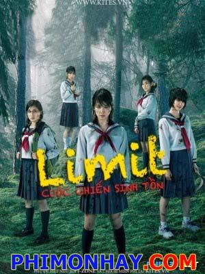 Cuộc Chiến Sinh Tốn Limit.Diễn Viên: Sakuraba Nanami,Tsuchiya Tao,Kudo Ayano,Yamashita Rio,Suzuki Katsuhiro,Masuda Yuka,Kubota