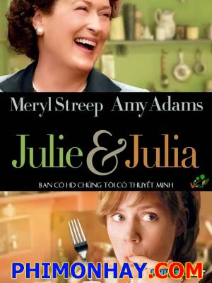 Chuyện Hai Nữ Đầu Bếp - Julie And Julia Việt Sub (2009)