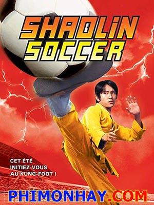 Đội Bóng Thiếu Lâm Shaolin Soccer.Diễn Viên: Châu Tinh Trì,Triệu Vy,Ngô Mạnh Đạt,Tạ Hiền,Mạc Văn Úy