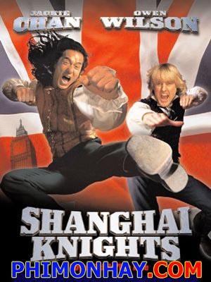Hiệp Sĩ Thượng Hải Shanghai Knights.Diễn Viên: Thành Long Jackie Chan,Owen Wilson,Phạm Văn Phương,Chung Tử Đơn Donnie Yen