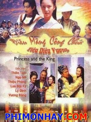 Điêu Man Công Chúa Tiêu Diêu Vương Princess And The King.Diễn Viên: Triệu Vy,Lậm Tâm Như,Tô Hữu Bằng,Châu Kiệt,Phạm Băng Băng