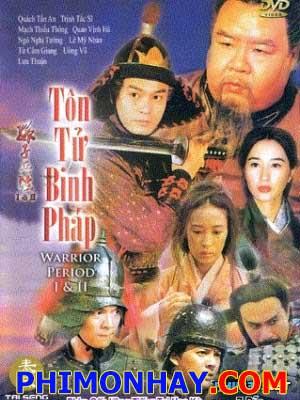 Tôn Tử Binh Pháp Warrior Period.Diễn Viên: Quan Vịnh Hà,Quách Tấn An,Ngô Nghi Tướng,Trịnh Tắc Sĩ