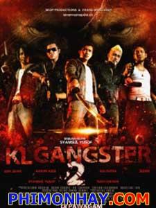 Giang Hồ Mã Lai 2 - Kl Gangster 2