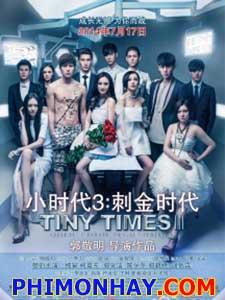 Tiểu Thời Đại 3 Tiny Times 3.Diễn Viên: Dương Mịch,Kha Chấn Đông,Trần Học Đông,Quách Thái Khiết