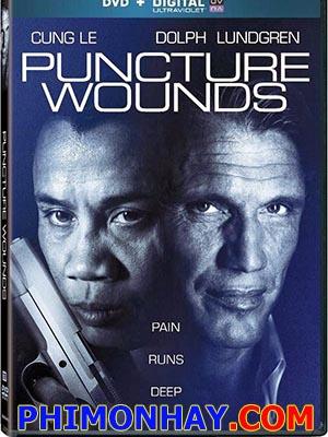 Vết Thương Khó Lành Puncture Wounds.Diễn Viên: Dolph Lundgren,Cung Le,Vinnie Jones