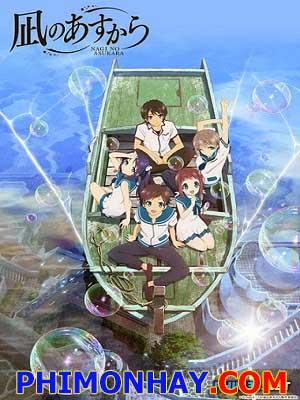 Cư Dân Đại Dương Nagi No Asukara.Diễn Viên: Rina Takeda,Hina Tobimatsu,Richard Heselton,Keisuke Horibe,Noriko Iriyama,Tatsuya Naka,Fuyuhiko