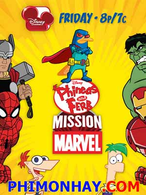 Phineas And Ferb Mission Marvel.Diễn Viên: Rino Romano,Peter Stormare,Tara Strong