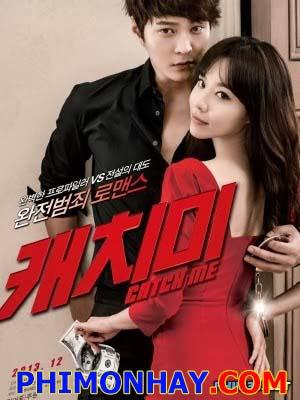 Hãy Bắt Em Đi Catch Me.Diễn Viên: Kim Choong Ryeol,Lee Gyoo Bok