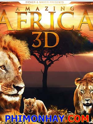 Châu Phi Huyền Diệu - Amazing Africa Thuyết Minh (2013)