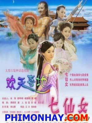 Thất Tiên Nữ Love Of Seven Fairy Maidens.Diễn Viên: Tử Thân,Dương Nhuệ,Lục Tiểu Linh Đồng,Ngô Việt