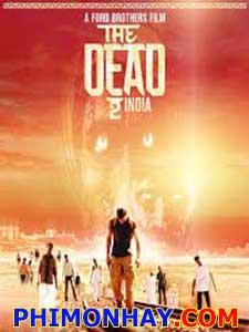 Cõi Chết 2 The Dead 2.Diễn Viên: Joseph Millson,Meenu Mishra,Anand Krishna Goyal
