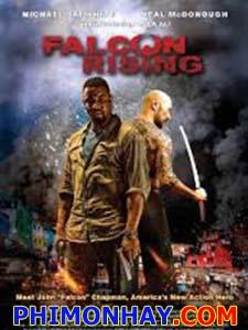 Chim Ưng Phục Hận Falcon Rising.Diễn Viên: Neal Mcdonough,Michael Jai White,Laila Ali