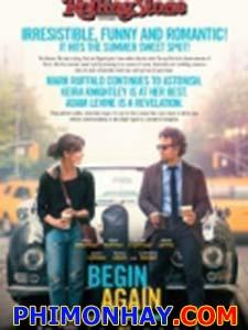 Yêu Cuồng Si Begin Again.Diễn Viên: Keira Knightley,Mark Ruffalo,Adam Levine