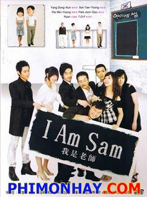 Tôi Là Sam I Am Sam.Diễn Viên: Yang Dong Geun,Park Min Young,Top,Lee Min Ho