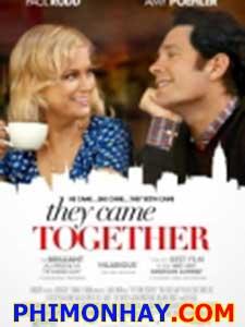 Họ Đến Cùng Nhau They Came Together.Diễn Viên: Paul Rudd,Amy Poehler,Bill Hader
