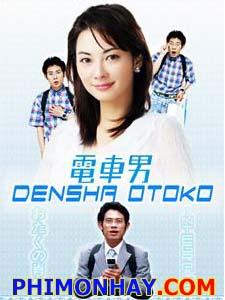 Densha Otoko - Chàng Trai Tàu Điện