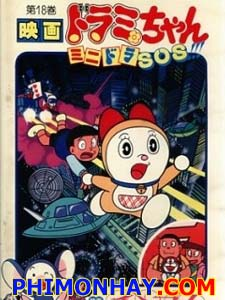 Dorami-Chan: Mini-Dora Sos!! ミニドラSos!!.Diễn Viên: Rinko Kikuchi,Sergi López,Min Tanaka