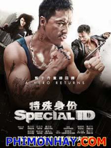 Thân Phận Đặc Biệt Special Id.Diễn Viên: Chung Tử Đơn,An Chí Kiệt,Cảnh Điềm,Trương Hàm Dư