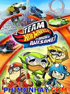 Đội Thua Bất Bại Team Hot Wheels: The Origin Of Awesome!.Diễn Viên: Ben Diskin,Grant George,David Lodge