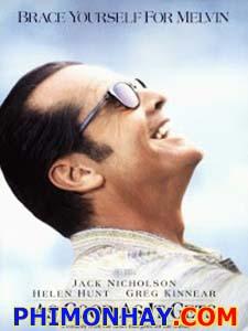 Không Thể Tốt Hơn As Good As It Gets.Diễn Viên: Jack Nicholson,Helen Hunt,Greg Kinnear
