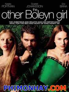 Người Tình Đại Đế The Other Boleyn Girl.Diễn Viên: Natalie Portman,Scarlett Johansson,Eric Bana